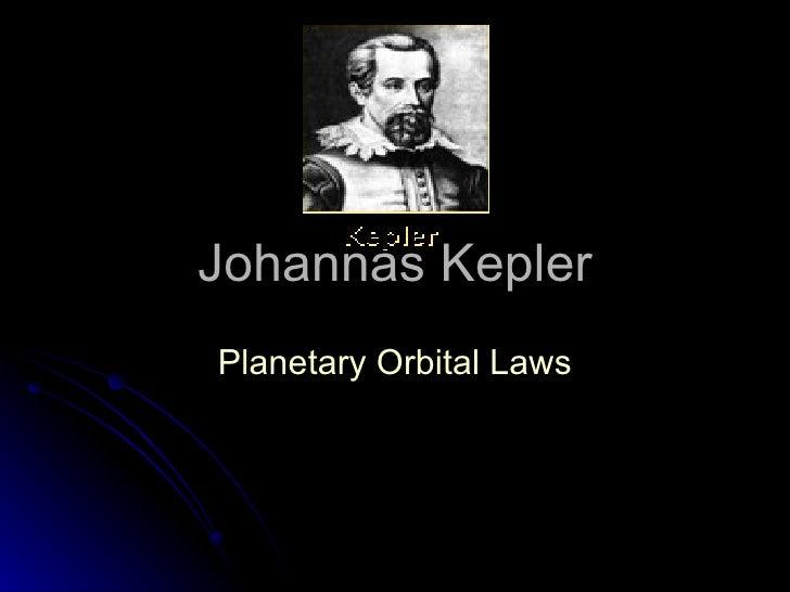 Johannas Kepler Planetary Orbital Laws