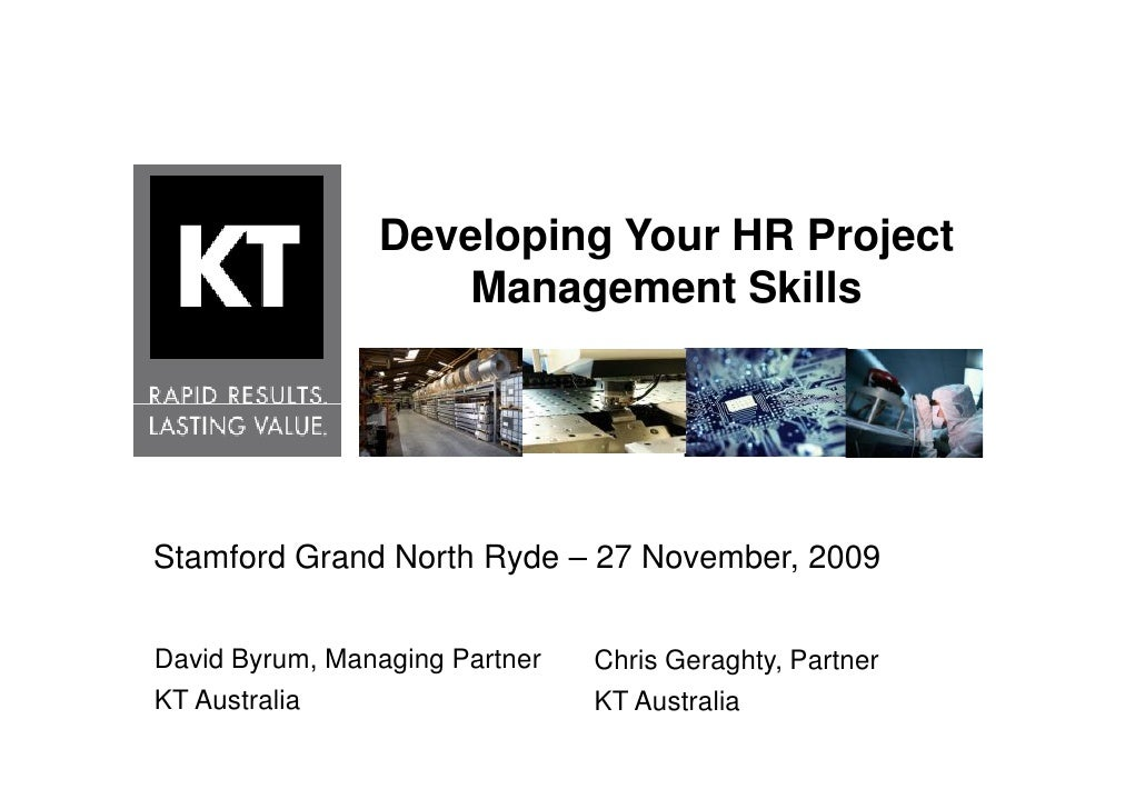 Developing Your HR Project                     Management Skills     Stamford Grand North Ryde – 27 November, 2009   David...