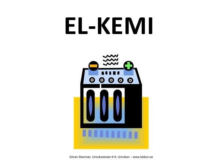 EL-KEMIGöran Stenman, Ursviksskolan 6-9, Ursviken – www.lektion.se
