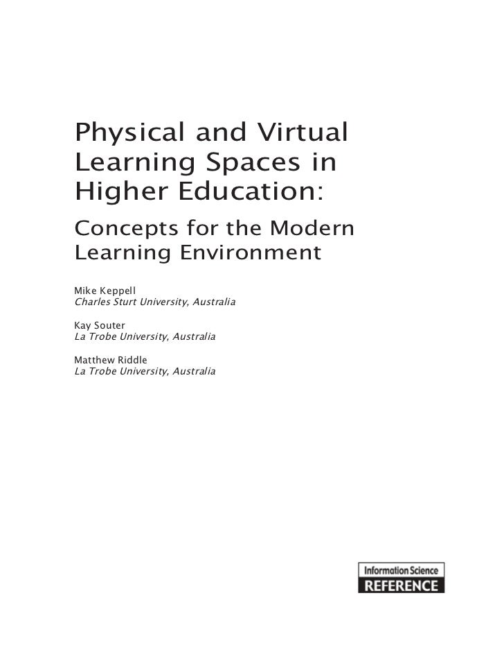 Physical and VirtualLearning Spaces inHigher Education:Concepts for the ModernLearning EnvironmentMike KeppellCharles Stur...