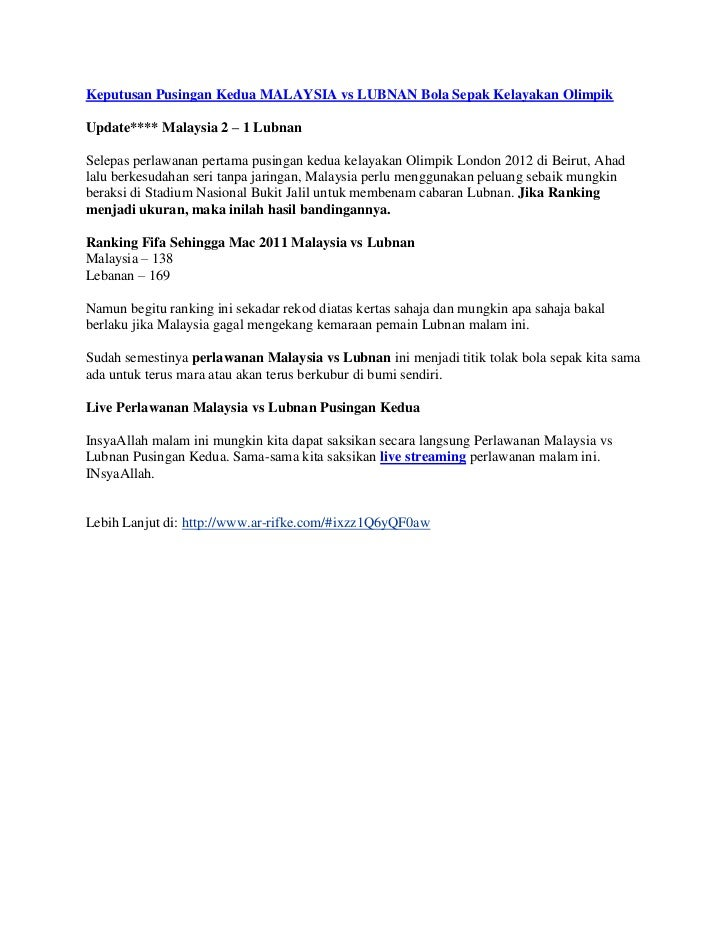 """HYPERLINK """"http://www.ar-rifke.com/2011/06/keputusan-pusingan-kedua-malaysia-vs-lubnan-bola-sepak-kelayakan-olimpik.html""""..."""