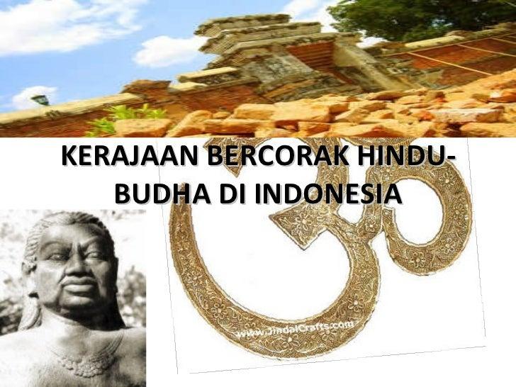 KERAJAAN BERCORAK HINDU-BUDHA DI INDONESIA