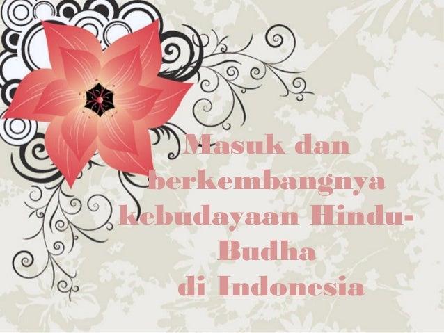 Masuk dan berkembangnya kebudayaan HinduBudha di Indonesia