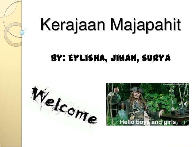 Kerajaan Majapahit By: Eylisha, jihan, surya