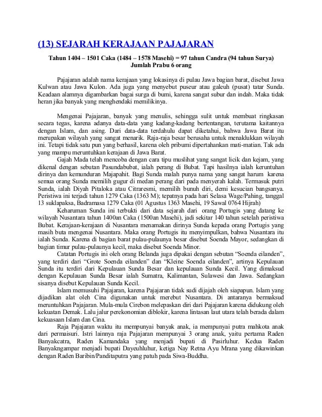 (13) SEJARAH KERAJAAN PAJAJARAN    Tahun 1404 – 1501 Caka (1484 – 1578 Masehi) = 97 tahun Candra (94 tahun Surya)         ...