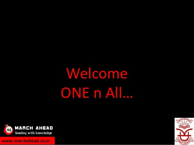 Welcome                       ONE n All…www.marchahead.co.in