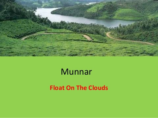 Kerala - Munnar - Float on the clouds