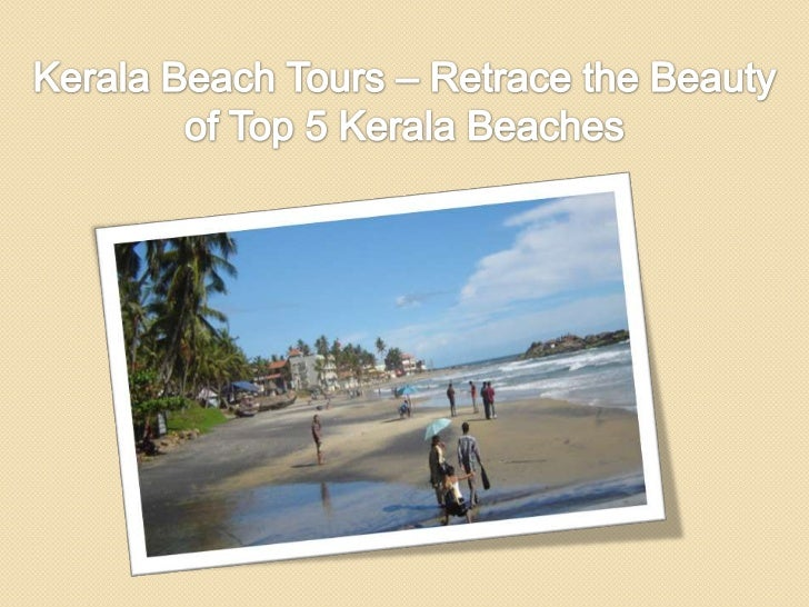 Kerala beach tours – retrace the beauty of top 5 kerala beaches