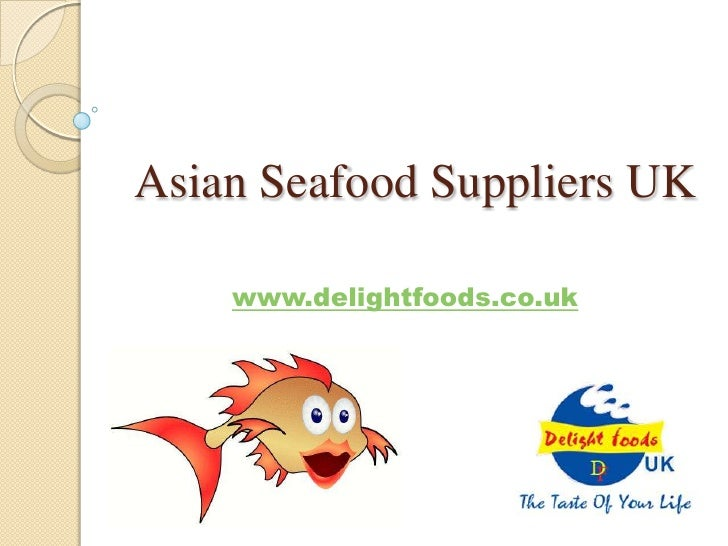 Asian Seafood Suppliers UK    www.delightfoods.co.uk