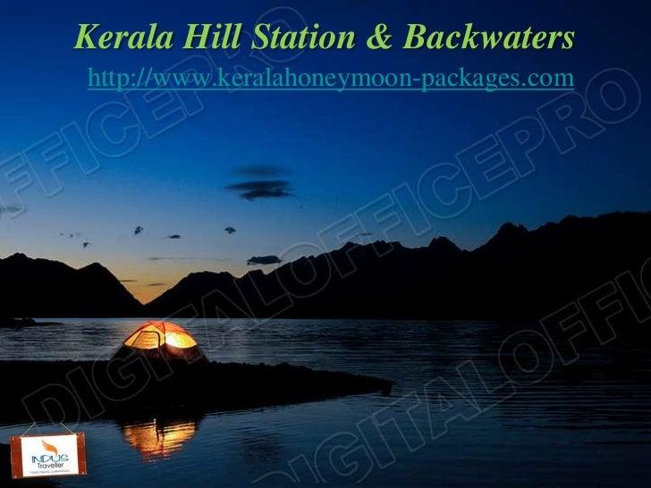 Kerala Hill Station & Backwatershttp://www.keralahoneymoon-packages.com