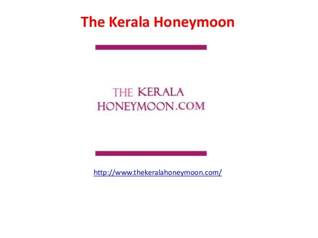 The Kerala Honeymoon http://www.thekeralahoneymoon.com/