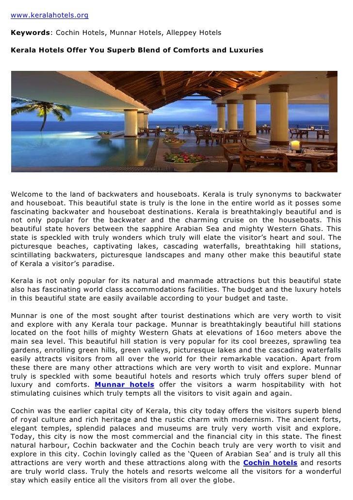 www.keralahotels.orgKeywords: Cochin Hotels, Munnar Hotels, Alleppey HotelsKerala Hotels Offer You Superb Blend of Comfort...