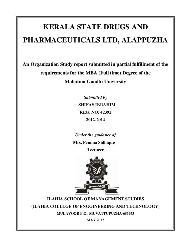 KERALA STATE DRUGS AND PHARMACEUTICALS LTD, ALAPPUZHA An Organization Study report submitted in partial fulfillment of the...