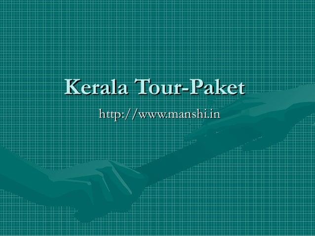 Kerala Tour-PaketKerala Tour-Paket http://www.manshi.inhttp://www.manshi.in