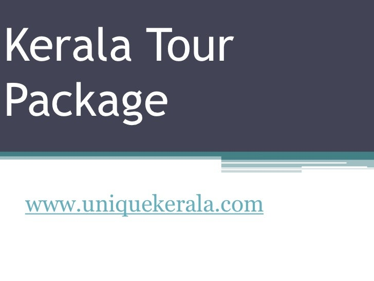 Kerala Tour Package<br />              www.uniquekerala.com<br />