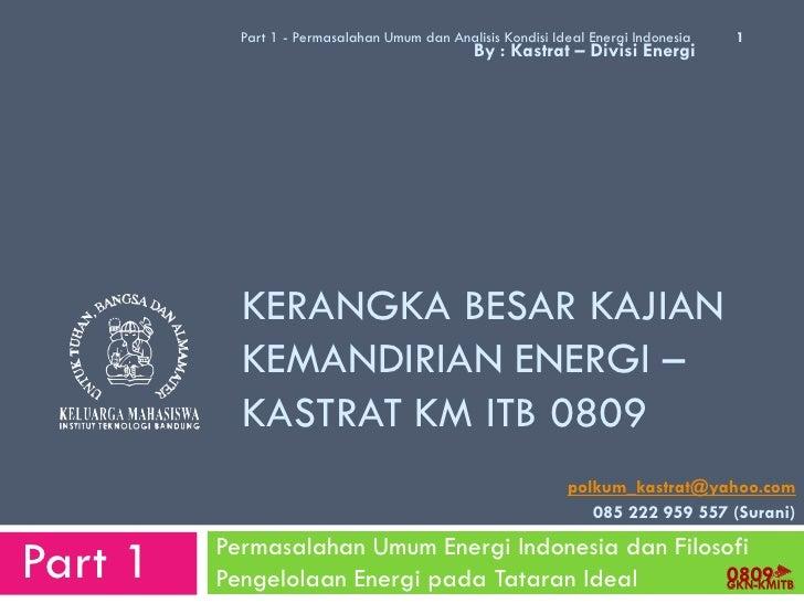 Part 1 - Permasalahan Umum dan Analisis Kondisi Ideal Energi Indonesia   1                                                ...