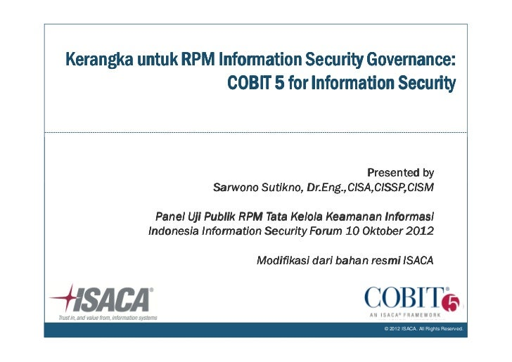 Kerangka untuk RPM Information Security Governance:                    COBIT 5 for Information Security                   ...