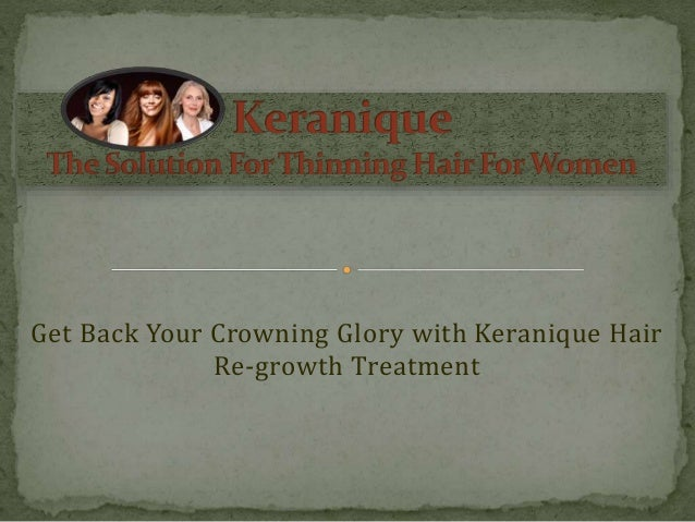 Get Back Your Crowning Glory with Keranique Hair Re-growth Treatment