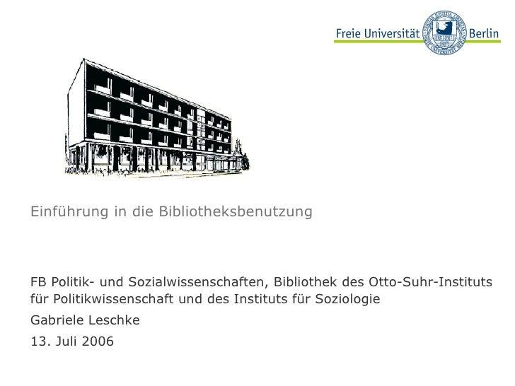 Einführung in die Bibliotheksbenutzung FB Politik- und Sozialwissenschaften, Bibliothek des Otto-Suhr-Instituts für Politi...
