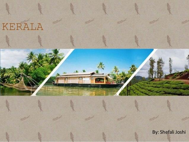 Kerela tourism by shefali joshi
