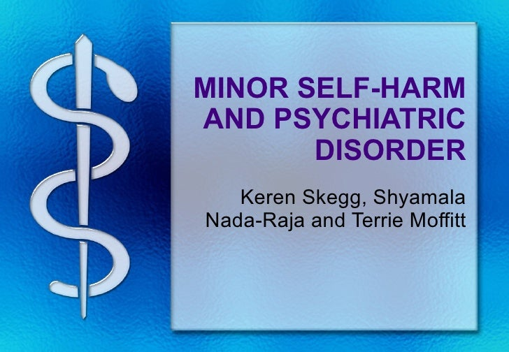 Minor Self-harm and Psychiatric Disorder