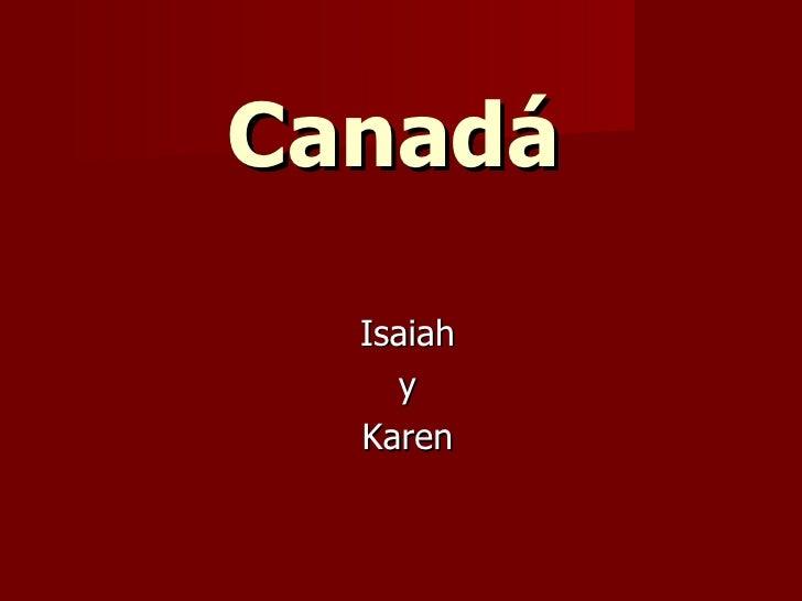 Canadá Isaiah y Karen