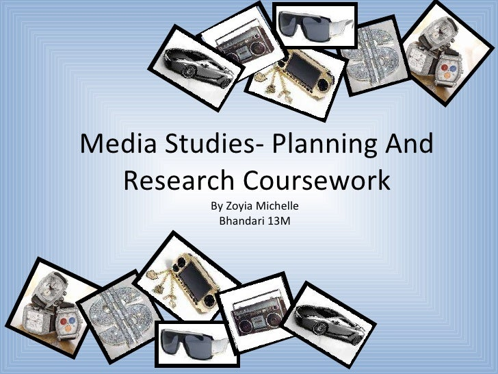 Media Studies- Planning And Research Coursework By Zoyia Michelle Bhandari 13M