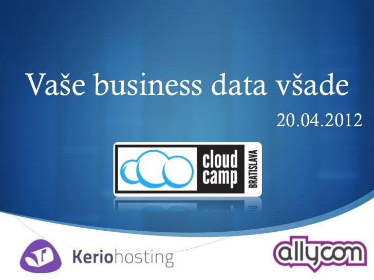 Vaše business data všade                  20.04.2012                         S
