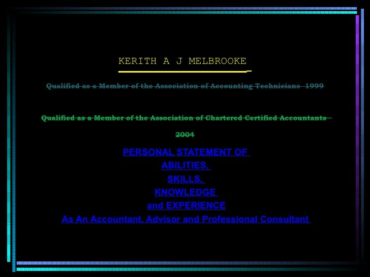 KERITH A J MELBROOKE   Qualified as a Member of the Association of Accounting Technicians  1999 Qualified as a Member of t...
