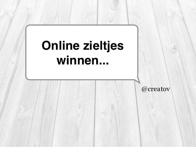 Online zieltjes  winnen...                  @creatov