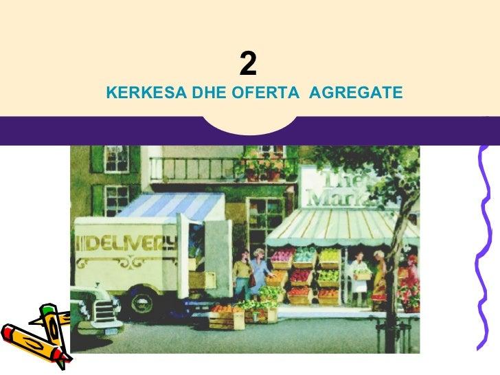 KERKESA DHE OFERTA AGREGATE 1