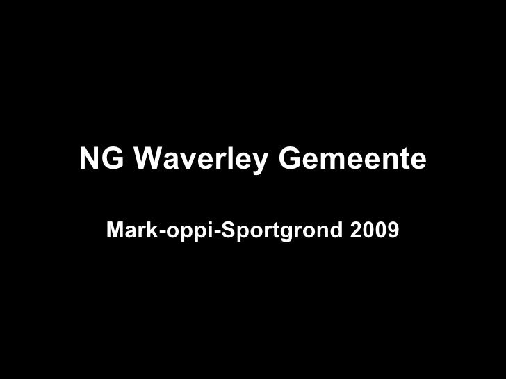 NG Waverley Gemeente Mark-oppi-Sportgrond 2009