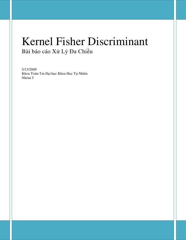 Kernel Fisher Discriminant Bài báo cáo Xử Lý Đa Chiều  5/13/2009 Khoa Toán-Tin Đại học Khoa Học Tự Nhiên Nhóm 5