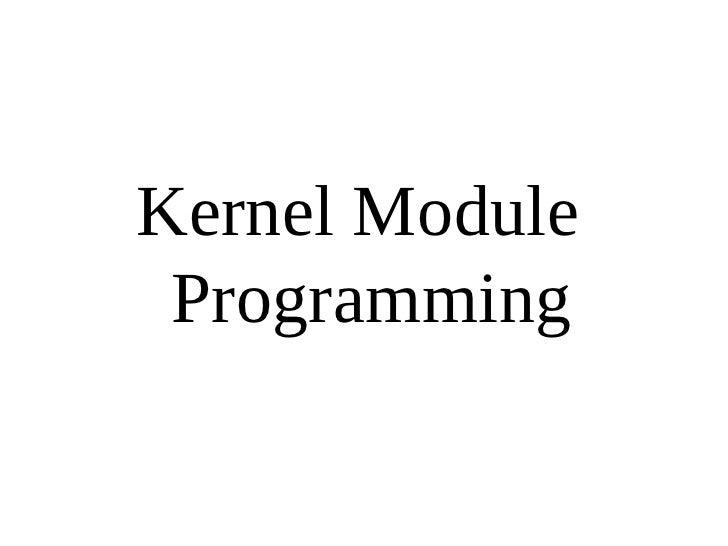 Kernel Module Programming