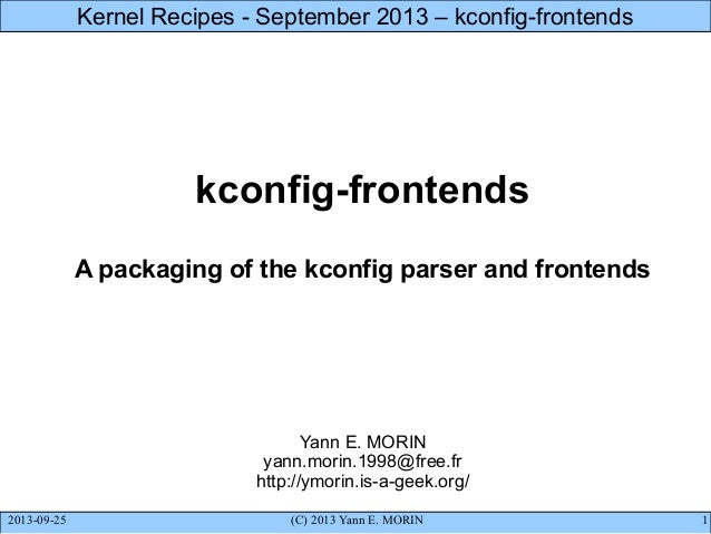 Kernel Recipes 2013 - kconfig-frontends, a packaging of the kconfig parser and frontends