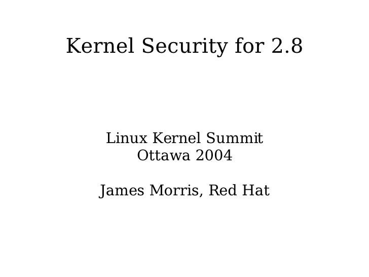 Kernel Security for 2.8 - Kernel Summit 2004