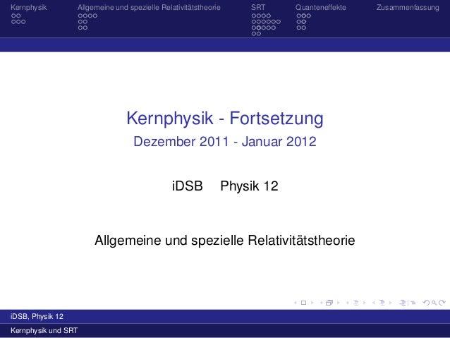 Kernphysik        Allgemeine und spezielle Relativitätstheorie   SRT     Quanteneffekte   Zusammenfassung                 ...