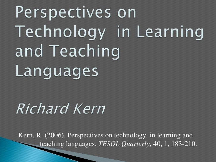 Kern's technology on language teaching and learning