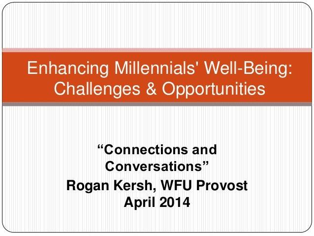 Connections & Conversations - Enhancing Millennials' Well-Being: Challenges & Opportunities - Rogan Kersh
