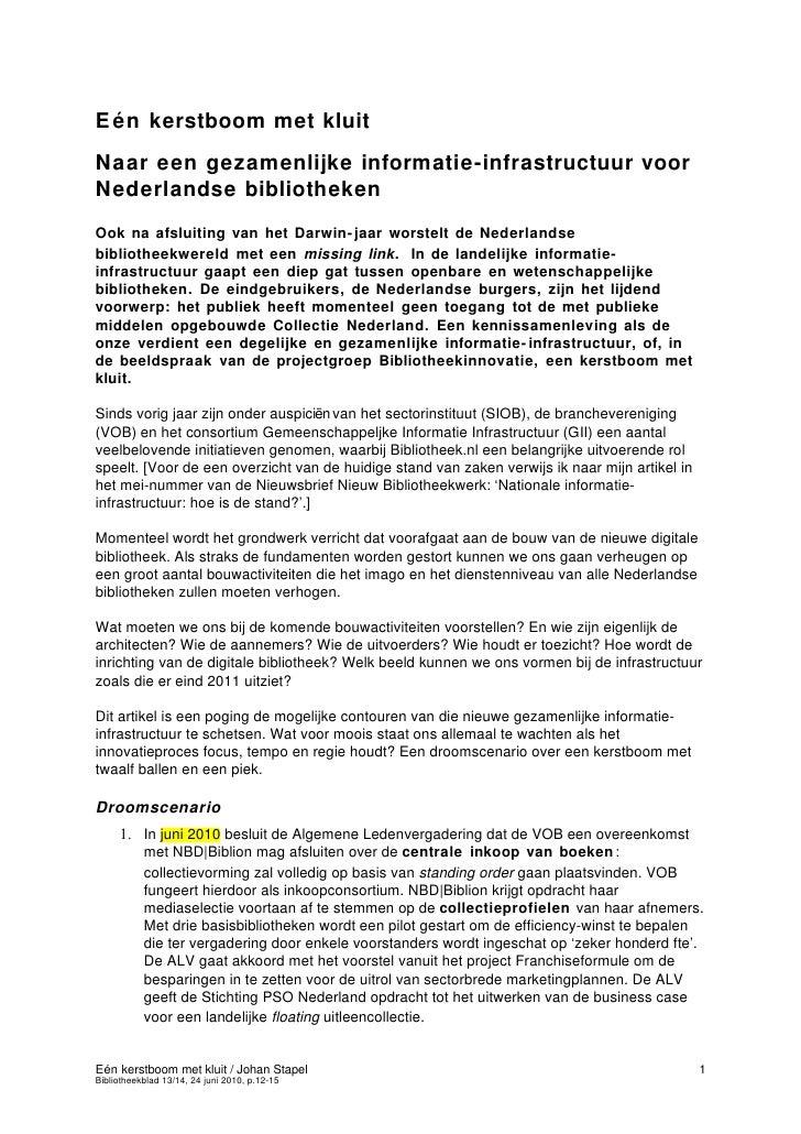 E én kerstboom met kluit Naar een gezamenlijke informatie-infrastructuur voor Nederlandse bibliotheken Ook na afsluiting v...