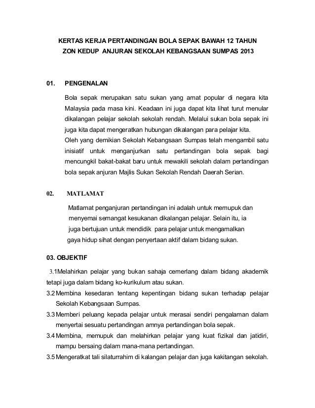 KERTAS KERJA PERTANDINGAN BOLA SEPAK BAWAH 12 TAHUN ZON KEDUP ANJURAN SEKOLAH KEBANGSAAN SUMPAS 2013 01. PENGENALAN Bola s...