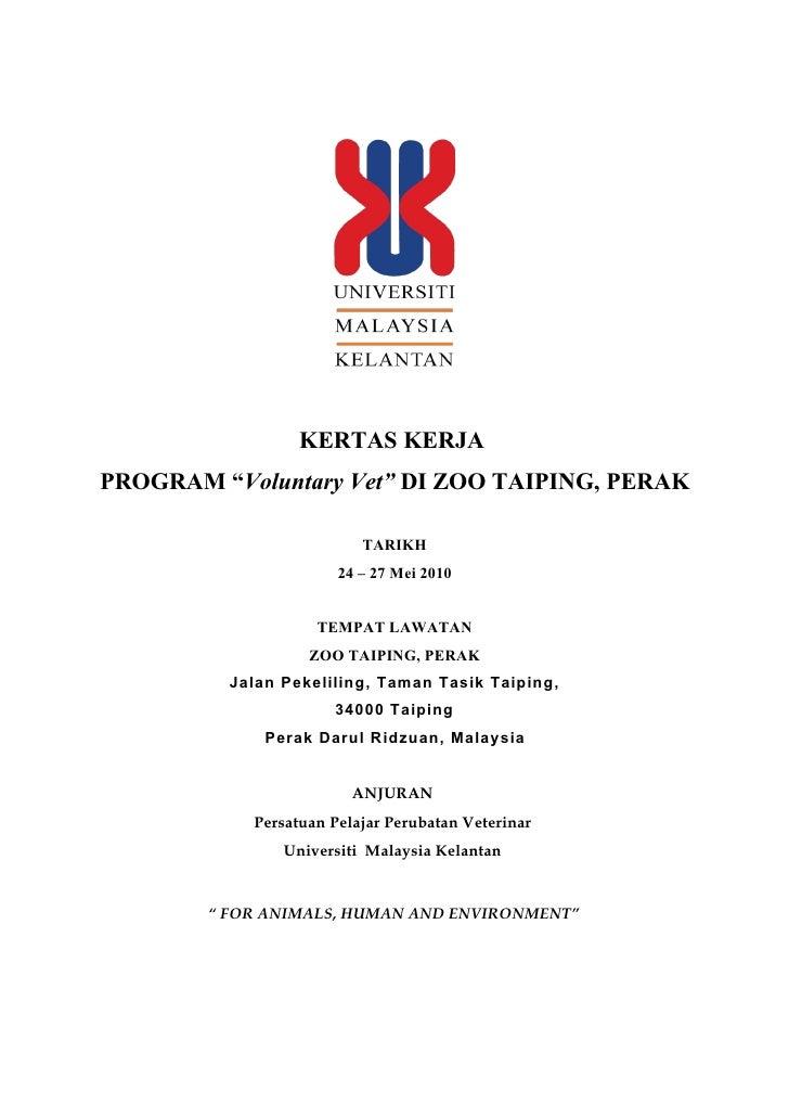 """KERTAS KERJA PROGRAM """"Voluntary Vet"""" DI ZOO TAIPING, PERAK                            TARIKH                        24 – 2..."""