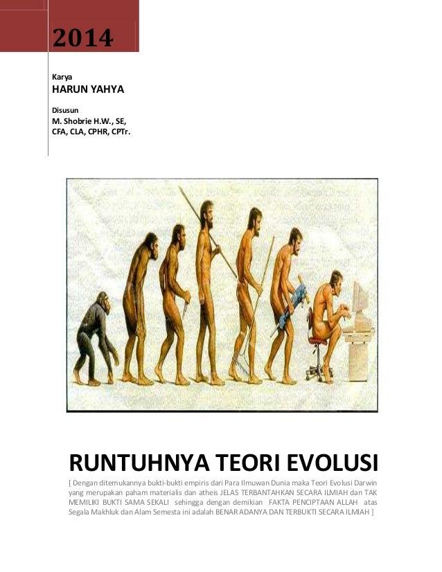 2014 Karya HARUN YAHYA Disusun M. Shobrie H.W., SE, CFA, CLA, CPHR, CPTr. RUNTUHNYA TEORI EVOLUSI [ Dengan ditemukannya bu...