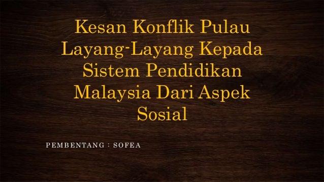 Kesan konflik pulau layang layang kepada sistem pendidikan malaysia