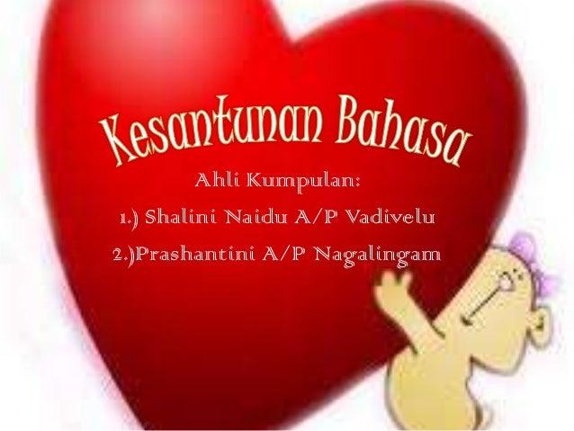 Ahli Kumpulan: 1.) Shalini Naidu A/P Vadivelu 2.)Prashantini A/P Nagalingam