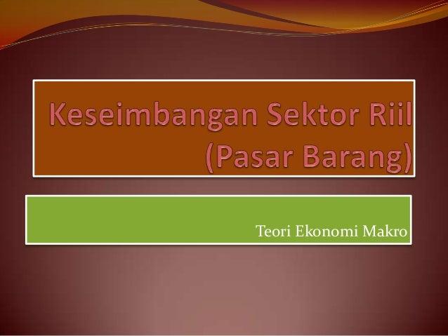 Keseimbangan sektor riil (pasar barang)