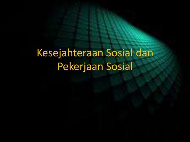 Kesejahteraan Sosial dan Pekerjaan Sosial