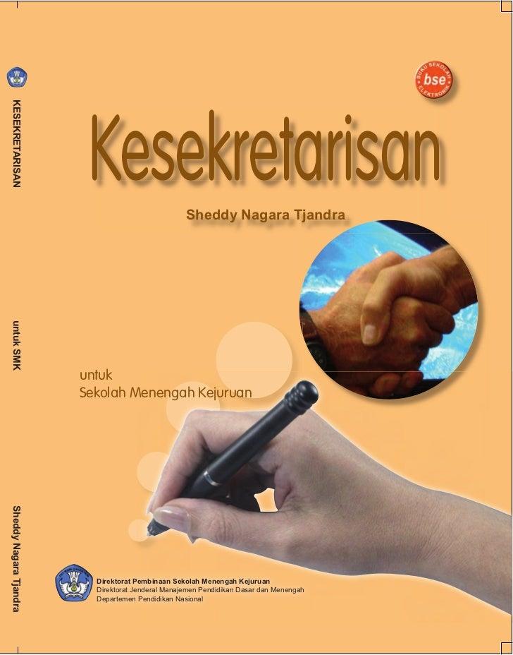 Kesekretarisan KESEKRETARISAN                                                        Sheddy Nagara Tjandra untuk SMK      ...