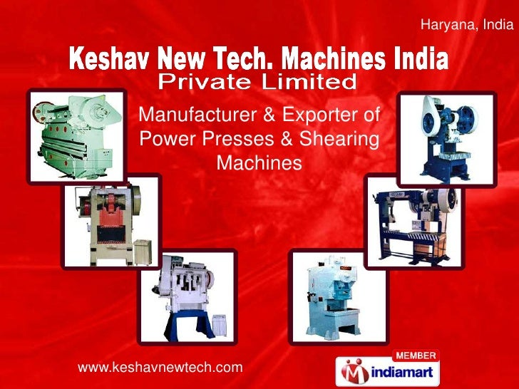 Haryana, India<br />Manufacturer & Exporter of <br />Power Presses & Shearing Machines<br />