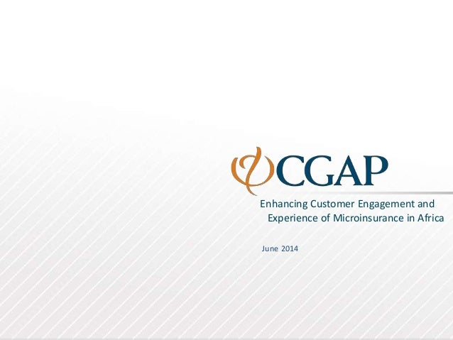 Enhancing Customer Engagement and Experience of Microinsurance in Africa June 2014